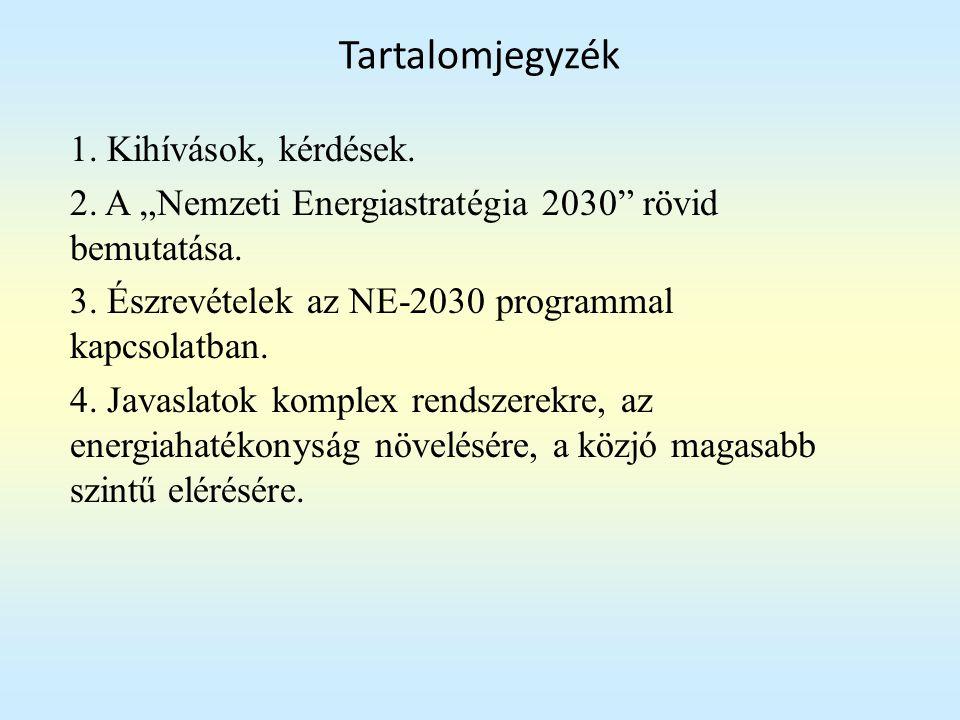 2012. 09. 28.Magyarország Energiastratégiája 2030-205013 Olajhozam csúcs előrejelzések
