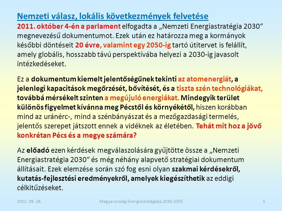 """""""Nemzeti Energiastratégia 2030 A """"Nemzeti Energiastratégia 2030 2030-ig részletes javaslatokat tartalmaz a magyar energiaszektor szereplői és a döntéshozók számára, valamint egy 2050-ig tartó útitervet is felállít, amely globális, hosszabb távú perspektívába helyezi a 2030-ig javasolt intézkedéseket."""