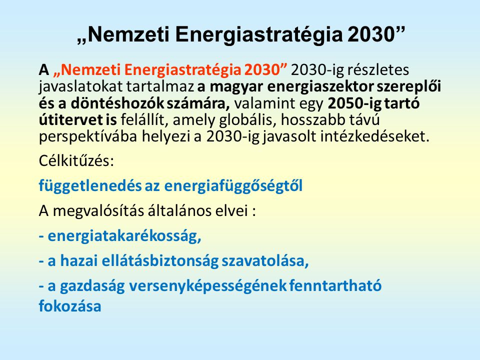 2012. 09. 28.Magyarország Energiastratégiája 2030-205027 Lakossági hőcélú földgáz felhasználás