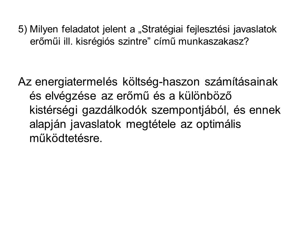 """5) Milyen feladatot jelent a """"Stratégiai fejlesztési javaslatok erőműi ill."""