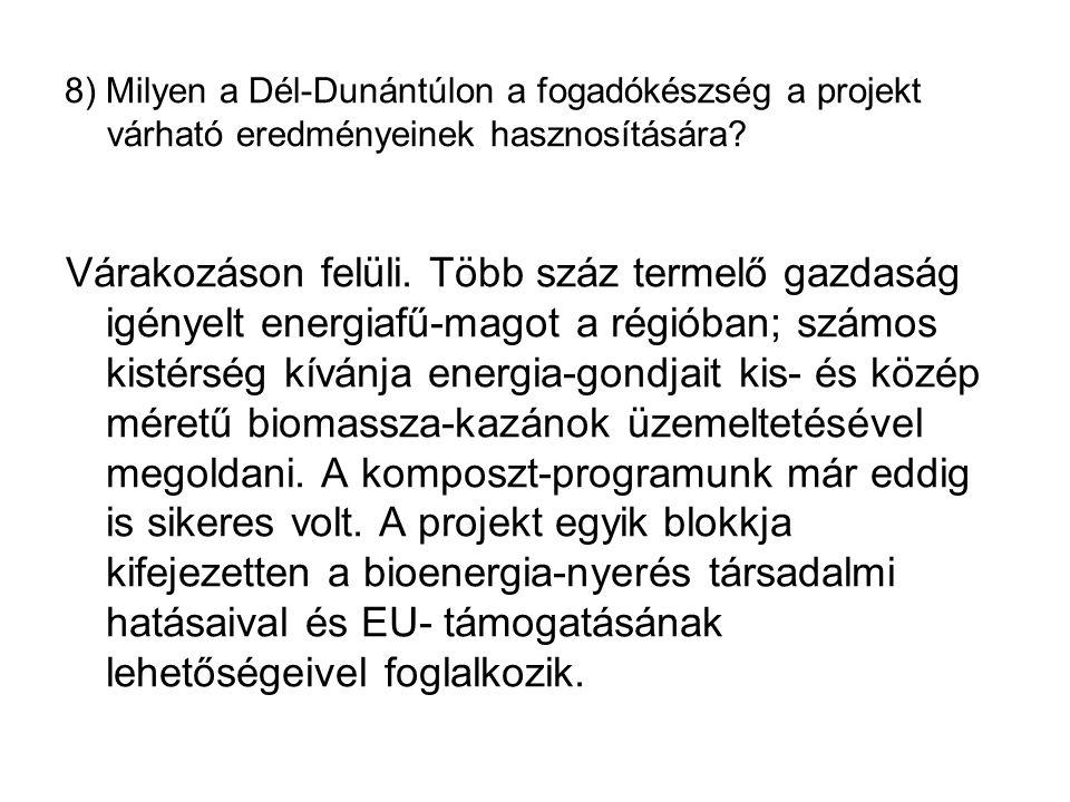 8) Milyen a Dél-Dunántúlon a fogadókészség a projekt várható eredményeinek hasznosítására.
