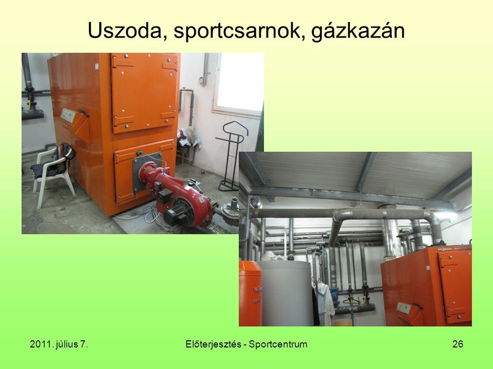 2011. július 7.Előterjesztés - Sportcentrum26 Uszoda, sportcsarnok, gázkazán