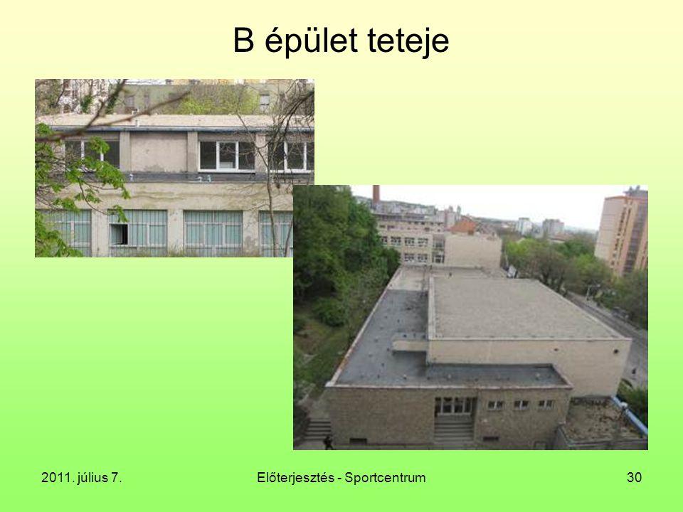 2011. július 7.Előterjesztés - Sportcentrum30 B épület teteje