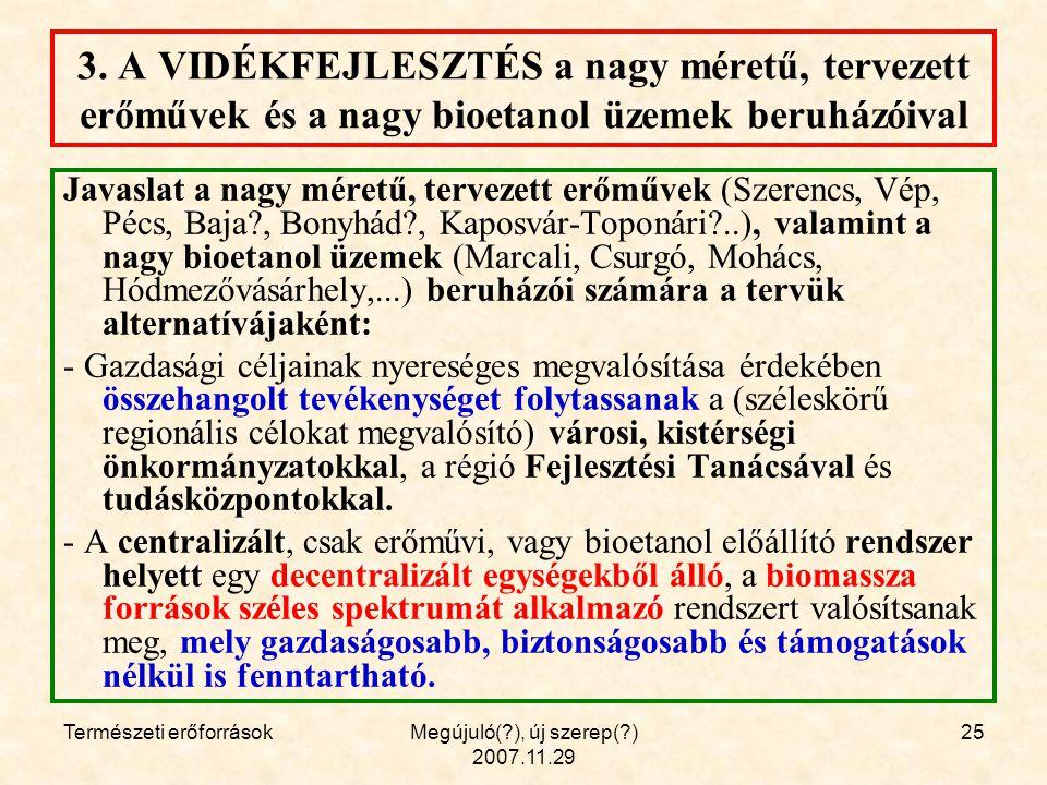Természeti erőforrásokMegújuló( ), új szerep( ) 2007.11.29 25 3.