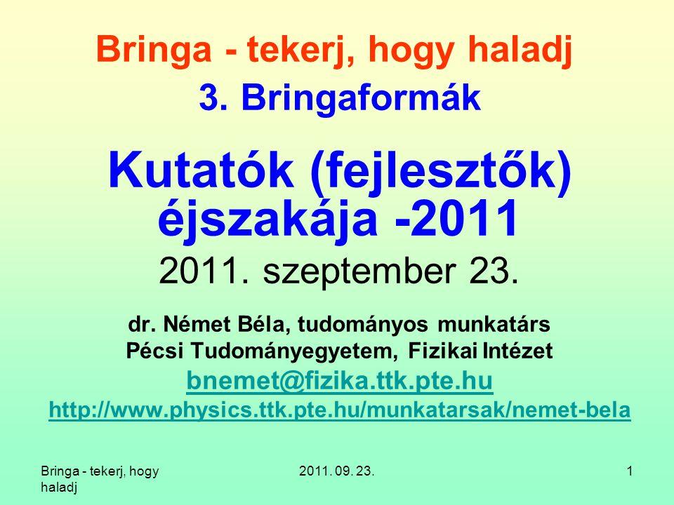 Bringa - tekerj, hogy haladj 2011. 09. 23.72 12.8. Elöl kettő, hátul egy: Gyerekkel vagyok