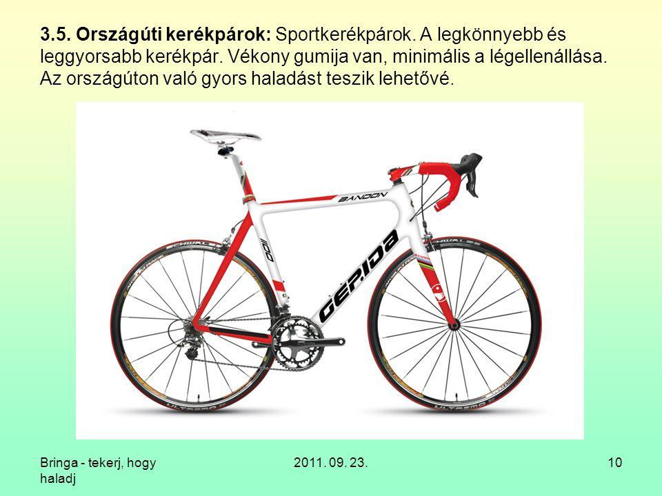 Bringa - tekerj, hogy haladj 2011.09. 23.10 3.5. Országúti kerékpárok: Sportkerékpárok.