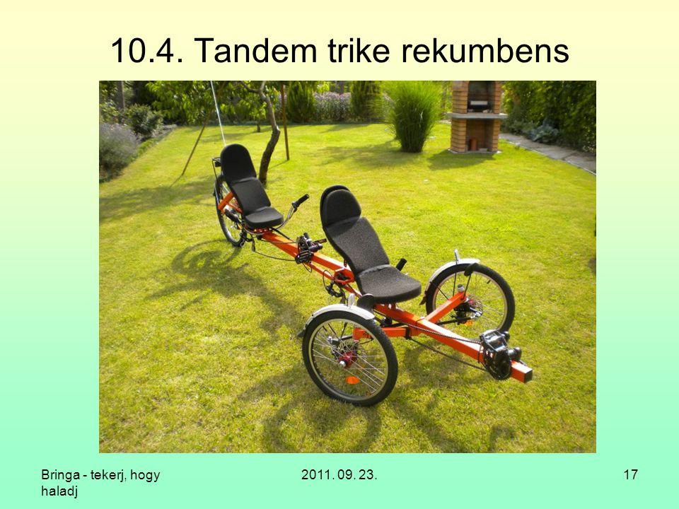 Bringa - tekerj, hogy haladj 2011. 09. 23.17 10.4. Tandem trike rekumbens
