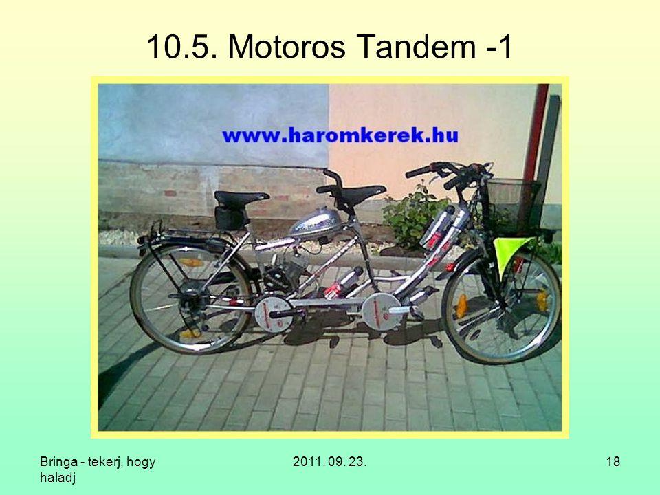 Bringa - tekerj, hogy haladj 2011. 09. 23.18 10.5. Motoros Tandem -1