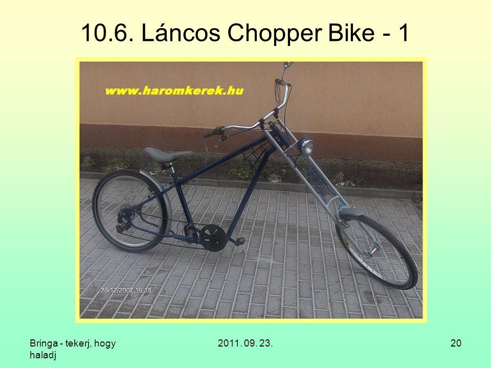 Bringa - tekerj, hogy haladj 2011. 09. 23.20 10.6. Láncos Chopper Bike - 1