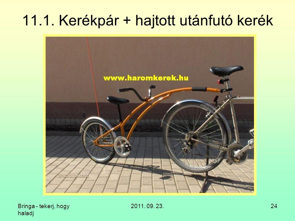 Bringa - tekerj, hogy haladj 2011. 09. 23.24 11.1. Kerékpár + hajtott utánfutó kerék
