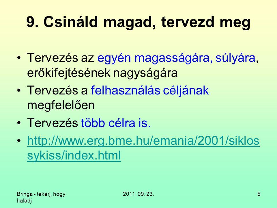 Bringa - tekerj, hogy haladj 2011.09. 23.6 9.1.