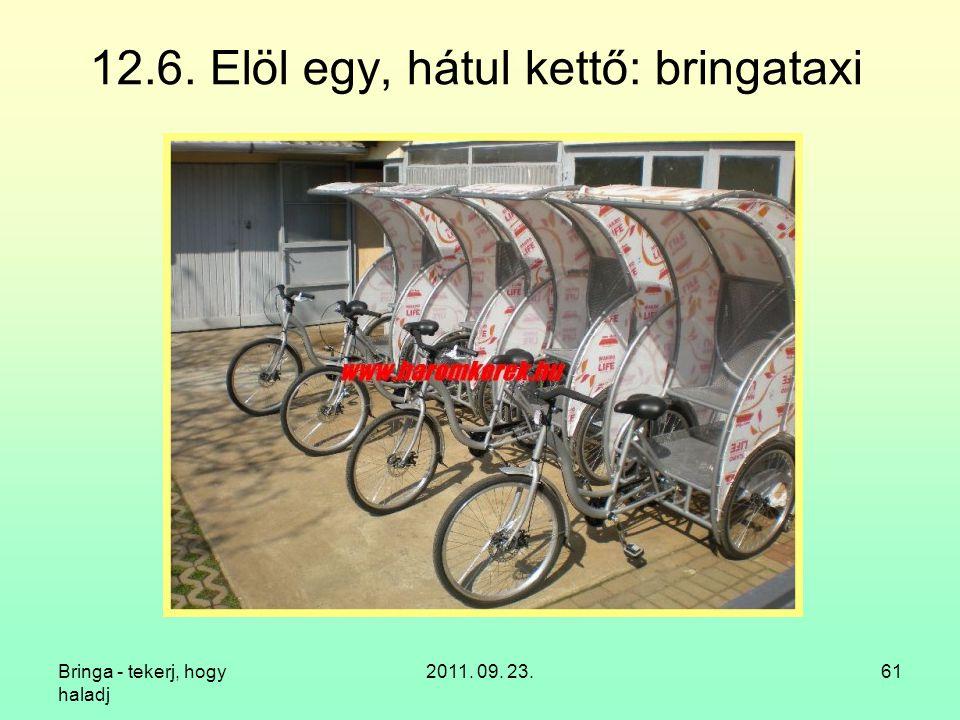 Bringa - tekerj, hogy haladj 2011. 09. 23.61 12.6. Elöl egy, hátul kettő: bringataxi