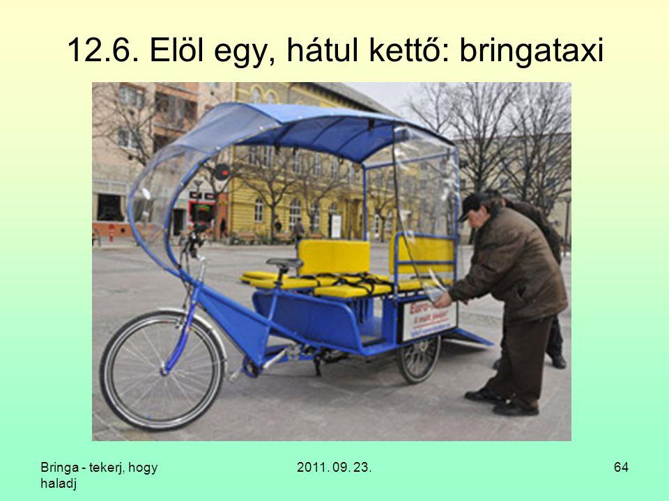 Bringa - tekerj, hogy haladj 2011. 09. 23.64 12.6. Elöl egy, hátul kettő: bringataxi