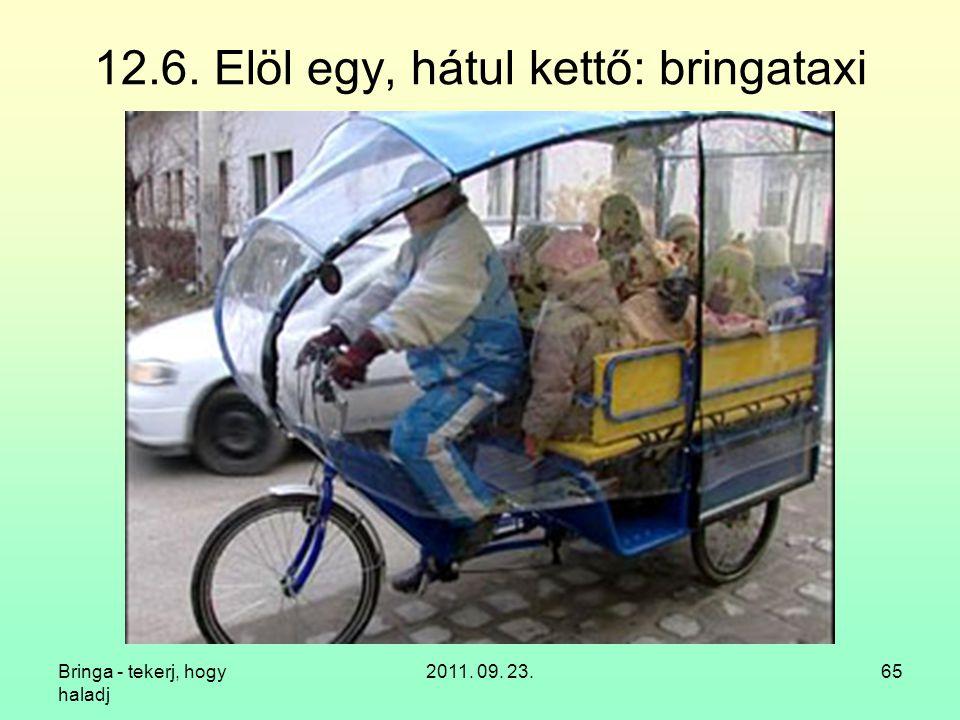 Bringa - tekerj, hogy haladj 2011. 09. 23.65 12.6. Elöl egy, hátul kettő: bringataxi