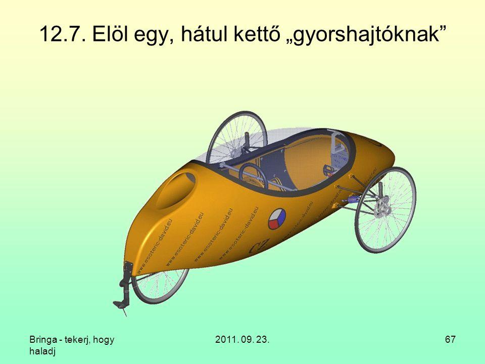 """Bringa - tekerj, hogy haladj 2011. 09. 23.67 12.7. Elöl egy, hátul kettő """"gyorshajtóknak"""
