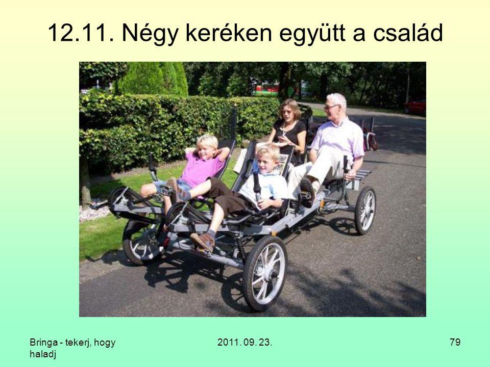 Bringa - tekerj, hogy haladj 2011. 09. 23.79 12.11. Négy keréken együtt a család