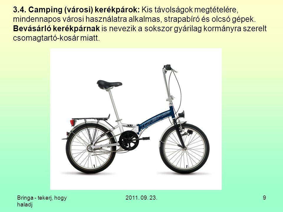 Bringa - tekerj, hogy haladj 2011. 09. 23.60 12.6. Elöl egy, hátul kettő: rekumbens bringataxi