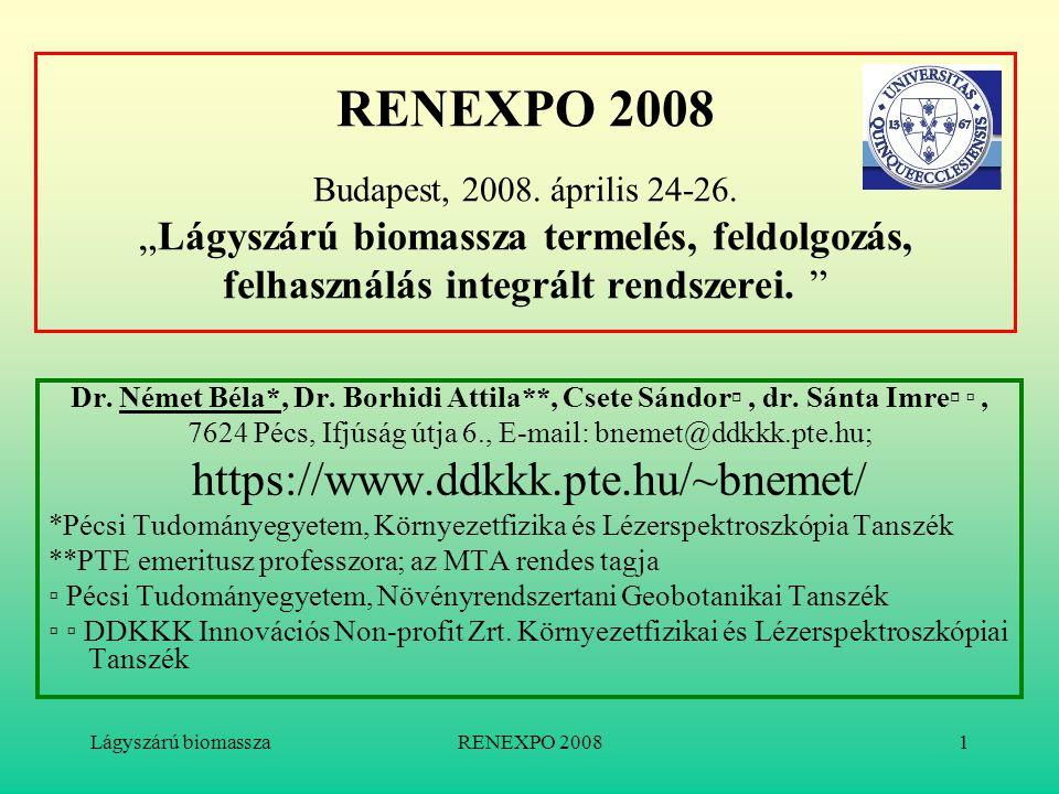 """Lágyszárú biomasszaRENEXPO 20081 RENEXPO 2008 Budapest, 2008. április 24-26. """"Lágyszárú biomassza termelés, feldolgozás, felhasználás integrált rendsz"""