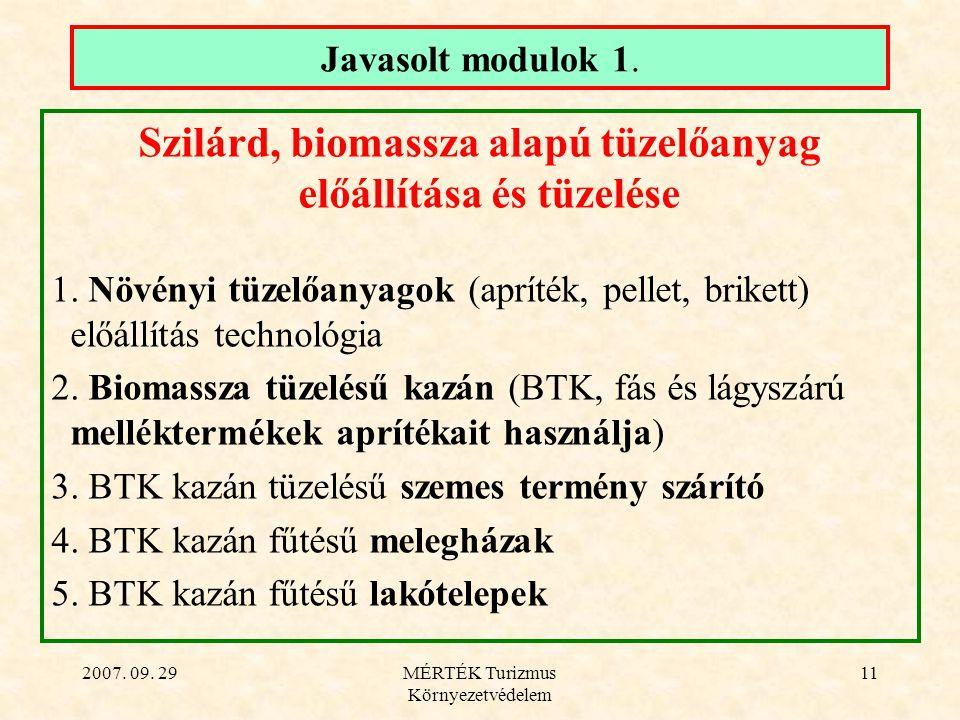 2007. 09. 29MÉRTÉK Turizmus Környezetvédelem 11 Javasolt modulok 1.