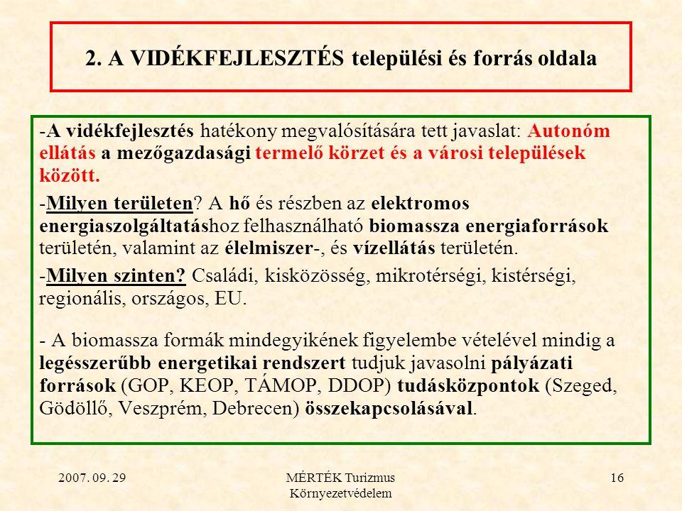 2007. 09. 29MÉRTÉK Turizmus Környezetvédelem 16 -A vidékfejlesztés hatékony megvalósítására tett javaslat: Autonóm ellátás a mezőgazdasági termelő kör
