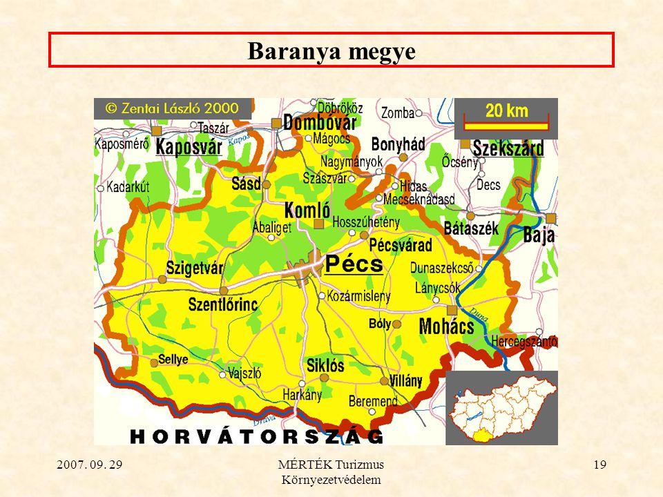 2007. 09. 29MÉRTÉK Turizmus Környezetvédelem 19 Baranya megye