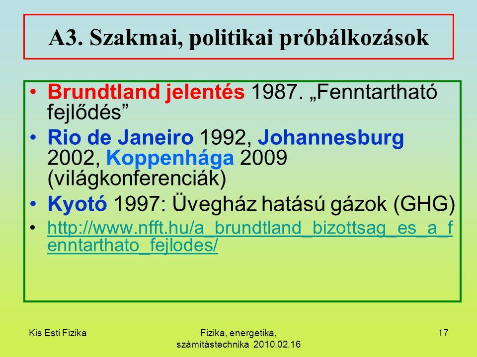 """Kis Esti FizikaFizika, energetika, számítástechnika 2010.02.16 17 A3. Szakmai, politikai próbálkozások Brundtland jelentés 1987. """"Fenntartható fejlődé"""