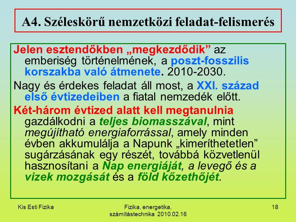 """Kis Esti FizikaFizika, energetika, számítástechnika 2010.02.16 18 A4. Széleskörű nemzetközi feladat-felismerés Jelen esztendőkben """"megkezdődik"""" az emb"""