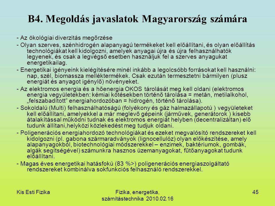 Kis Esti FizikaFizika, energetika, számítástechnika 2010.02.16 45 B4. Megoldás javaslatok Magyarország számára - Az ökológiai diverzitás megőrzése - O