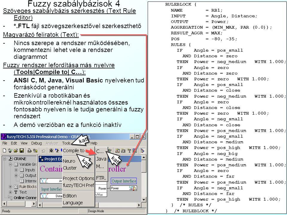 Fuzzy szabálybázisok 4 Szöveges szabálybázis szerkesztés (Text Rule Editor) -*.FTL fájl szövegszerkesztővel szerkeszthető Magyarázó feliratok (Text):
