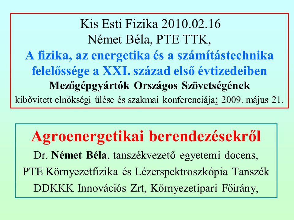 Kis Esti Fizika 2010.02.16 Német Béla, PTE TTK, A fizika, az energetika és a számítástechnika felelőssége a XXI. század első évtizedeiben Mezőgépgyárt