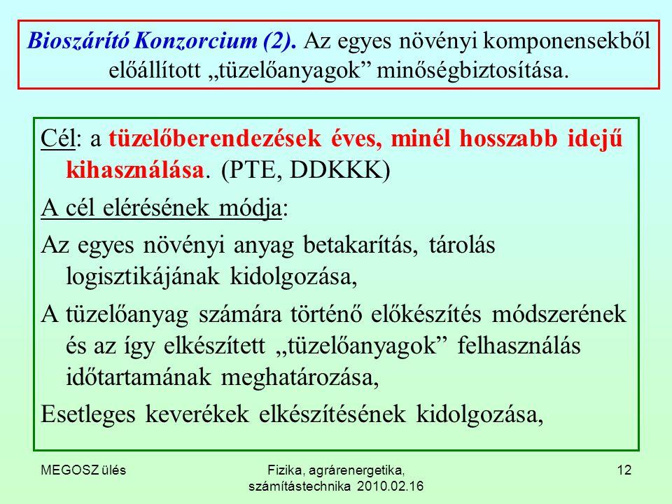 """MEGOSZ ülésFizika, agrárenergetika, számítástechnika 2010.02.16 12 Bioszárító Konzorcium (2). Az egyes növényi komponensekből előállított """"tüzelőanyag"""