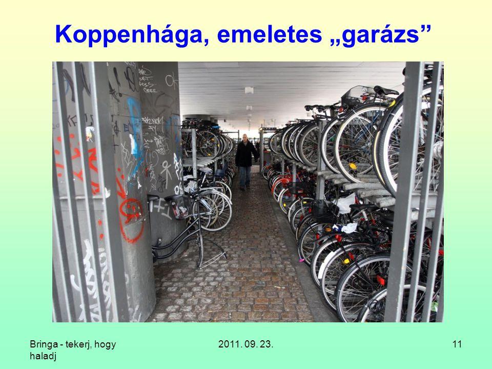 """Bringa - tekerj, hogy haladj 2011. 09. 23.11 Koppenhága, emeletes """"garázs"""