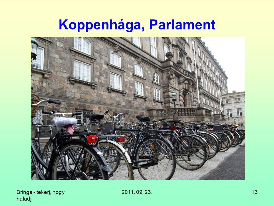 Bringa - tekerj, hogy haladj 2011. 09. 23.13 Koppenhága, Parlament