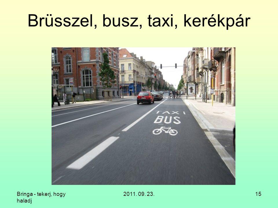 Bringa - tekerj, hogy haladj 2011. 09. 23.15 Brüsszel, busz, taxi, kerékpár