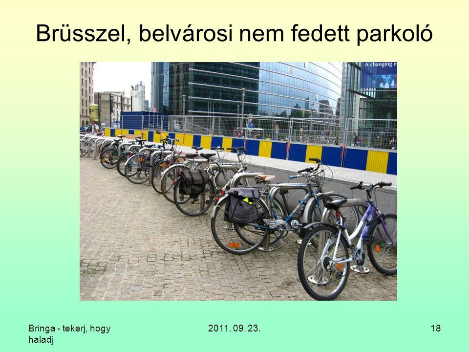 Bringa - tekerj, hogy haladj 2011. 09. 23.18 Brüsszel, belvárosi nem fedett parkoló