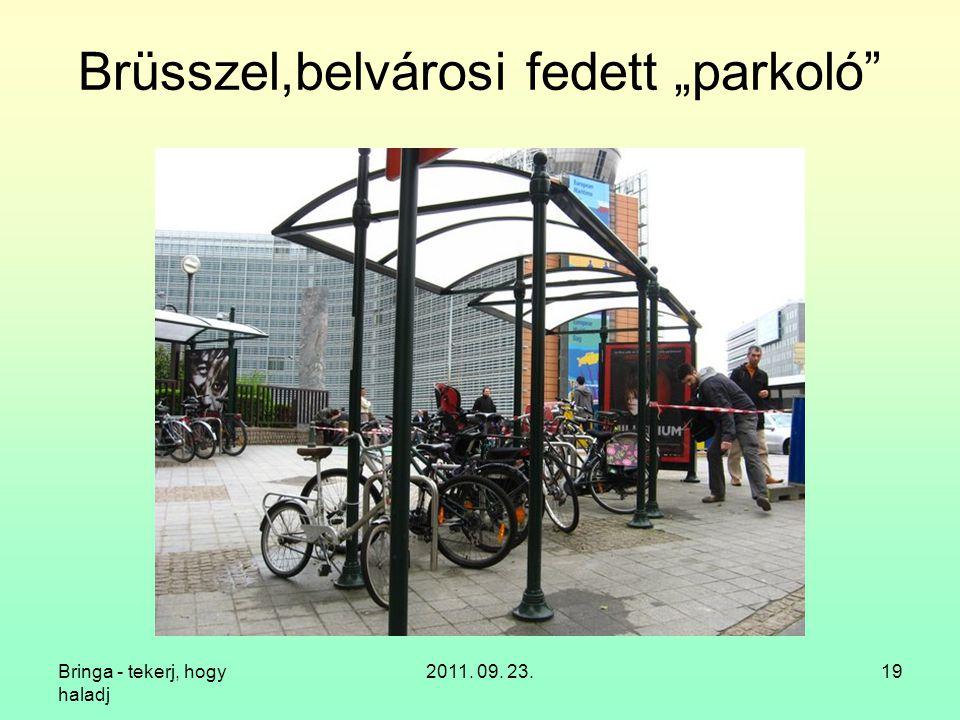 """Bringa - tekerj, hogy haladj 2011. 09. 23.19 Brüsszel,belvárosi fedett """"parkoló"""