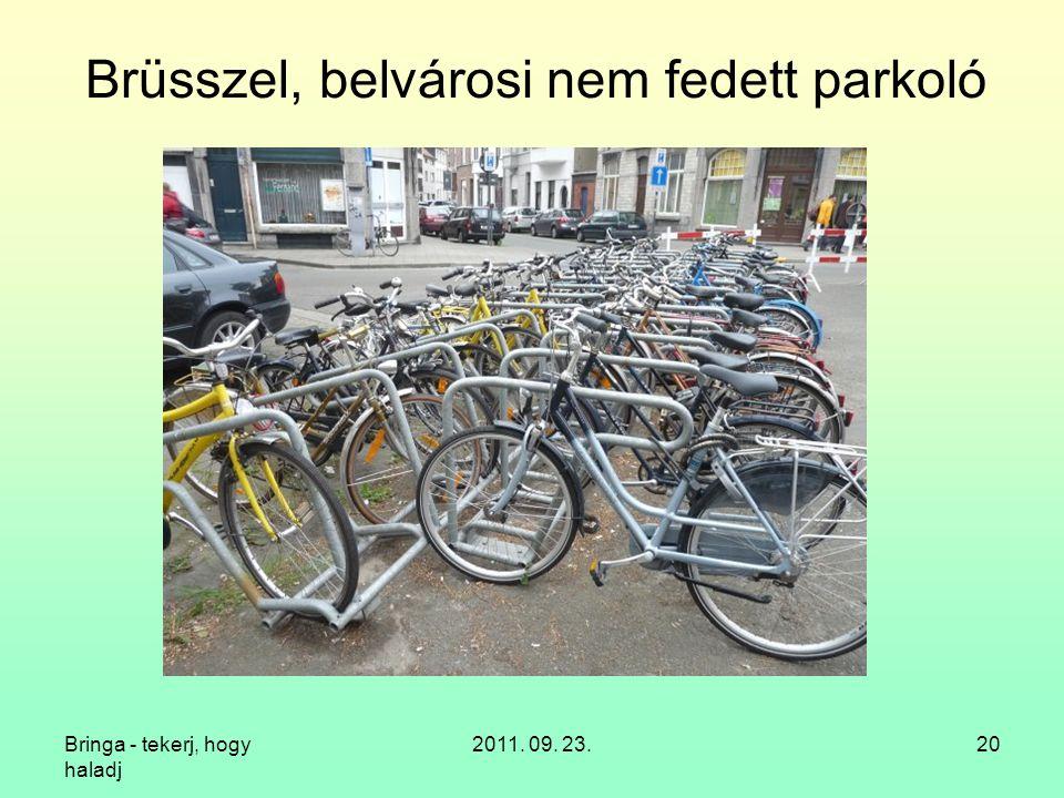 Bringa - tekerj, hogy haladj 2011. 09. 23.20 Brüsszel, belvárosi nem fedett parkoló