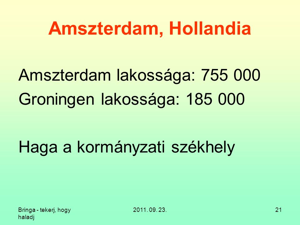 Bringa - tekerj, hogy haladj 2011. 09.