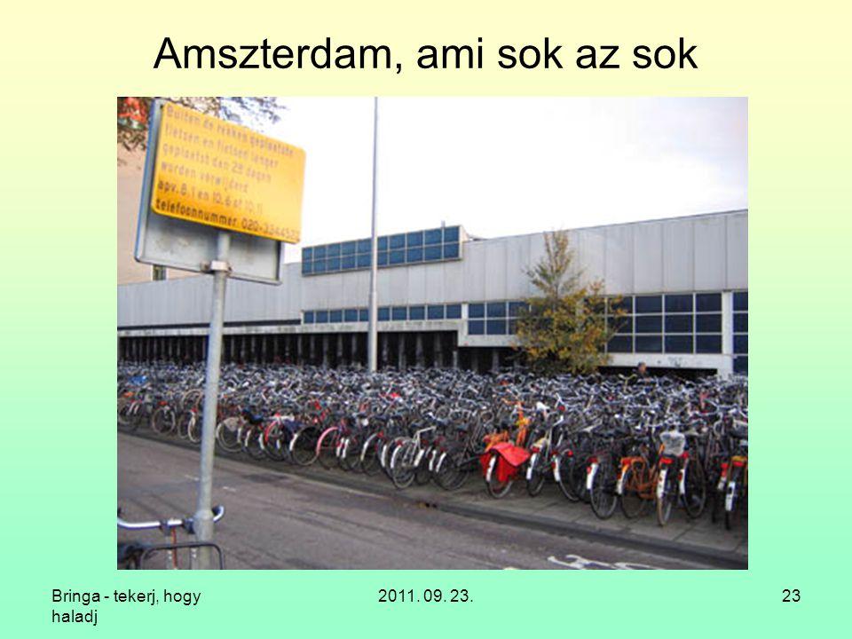Bringa - tekerj, hogy haladj 2011. 09. 23.23 Amszterdam, ami sok az sok