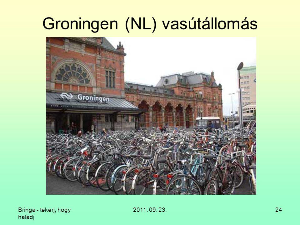 Bringa - tekerj, hogy haladj 2011. 09. 23.24 Groningen (NL) vasútállomás