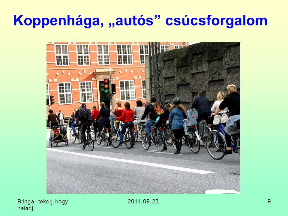 Bringa - tekerj, hogy haladj 2011. 09. 23.10 Koppenhága, átlagos utca