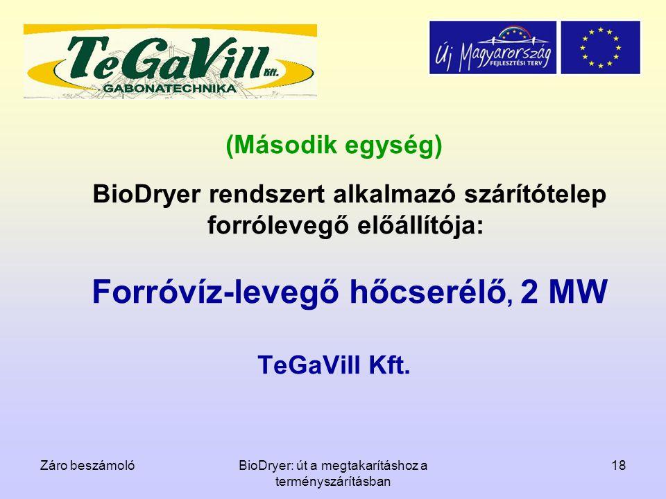 Záro beszámolóBioDryer: út a megtakarításhoz a terményszárításban 18 (Második egység) BioDryer rendszert alkalmazó szárítótelep forrólevegő előállítój