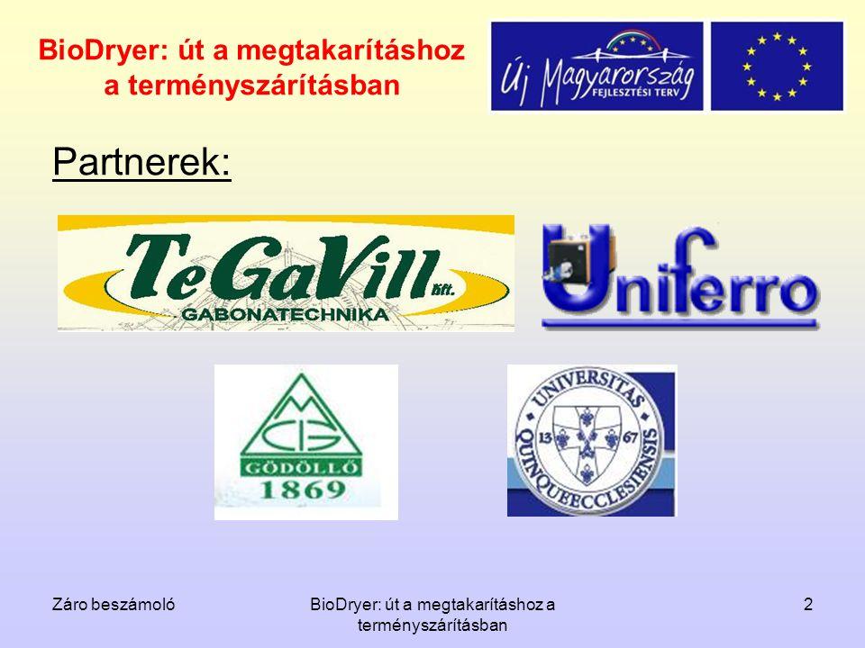 Záro beszámolóBioDryer: út a megtakarításhoz a terményszárításban 2 Partnerek: