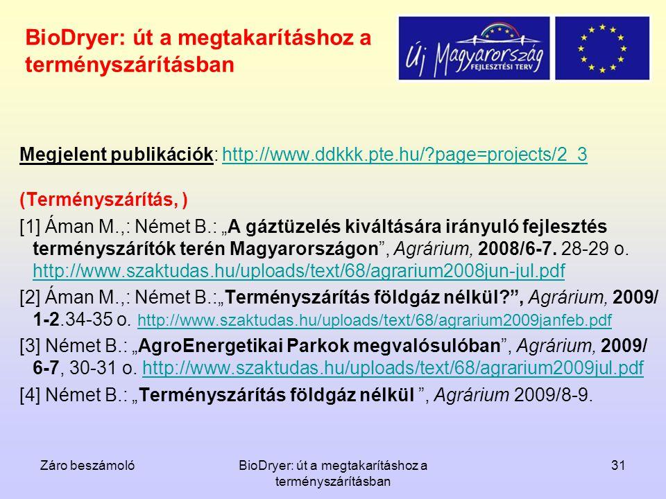 Záro beszámolóBioDryer: út a megtakarításhoz a terményszárításban 31 BioDryer: út a megtakarításhoz a terményszárításban Megjelent publikációk: http:/