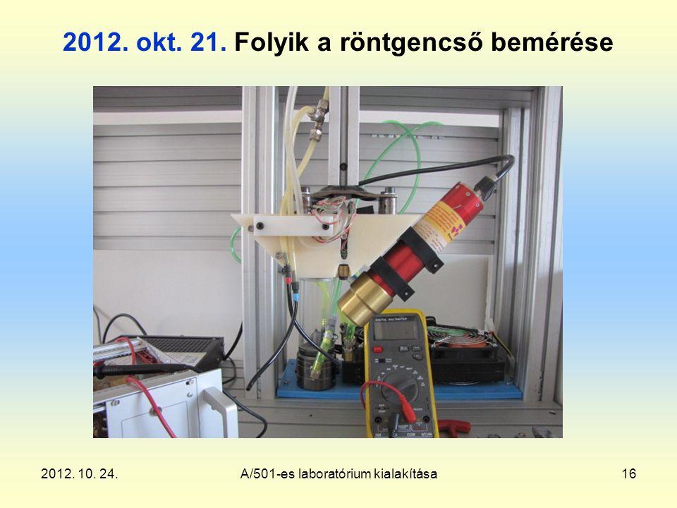 2012. 10. 24.A/501-es laboratórium kialakítása16 2012. okt. 21. Folyik a röntgencső bemérése