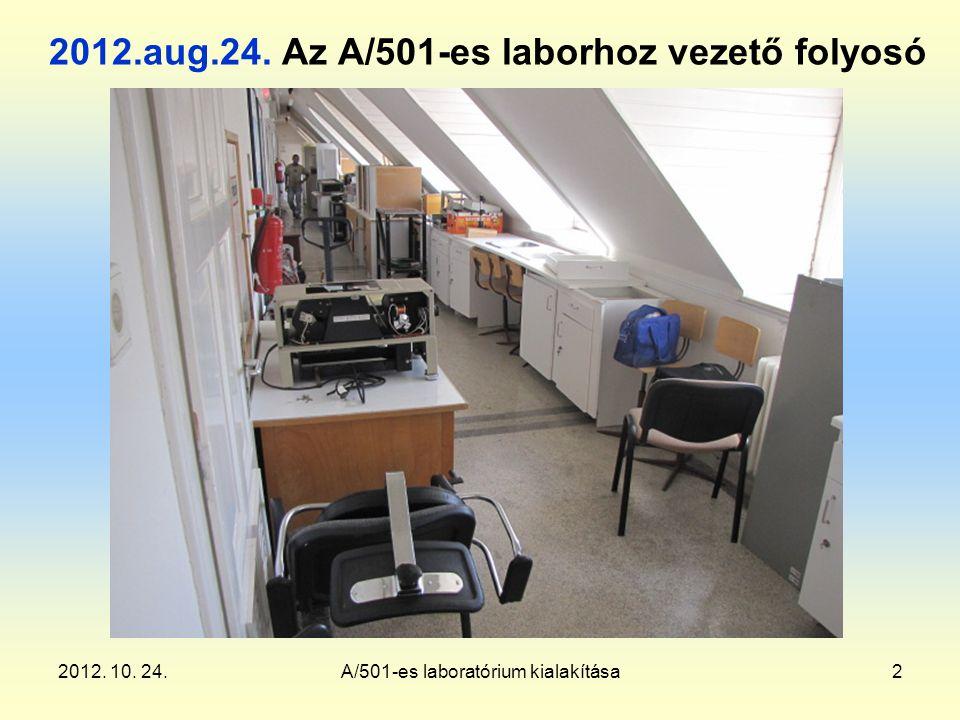 2012. 10. 24.A/501-es laboratórium kialakítása2 2012.aug.24. Az A/501-es laborhoz vezető folyosó