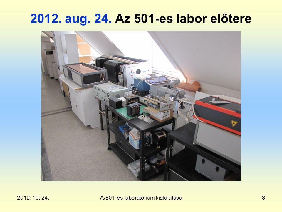 2012. 10. 24.A/501-es laboratórium kialakítása3 2012. aug. 24. Az 501-es labor előtere
