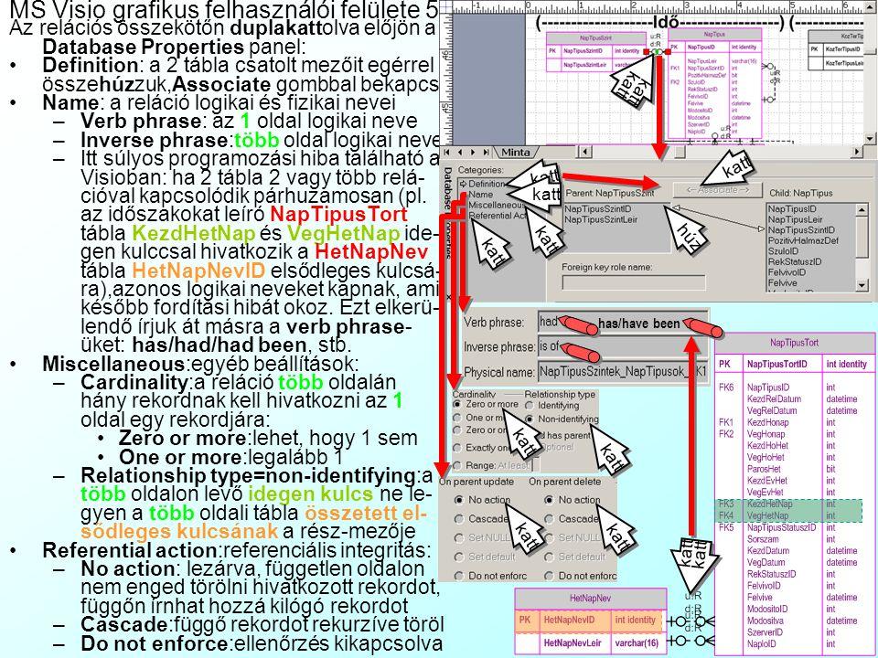 MS Visio grafikus felhasználói felülete 4 Az egyed dobozán duplakattolva előjön a Database Properties panel: Definition:az egyed fizikai (Physical) (t