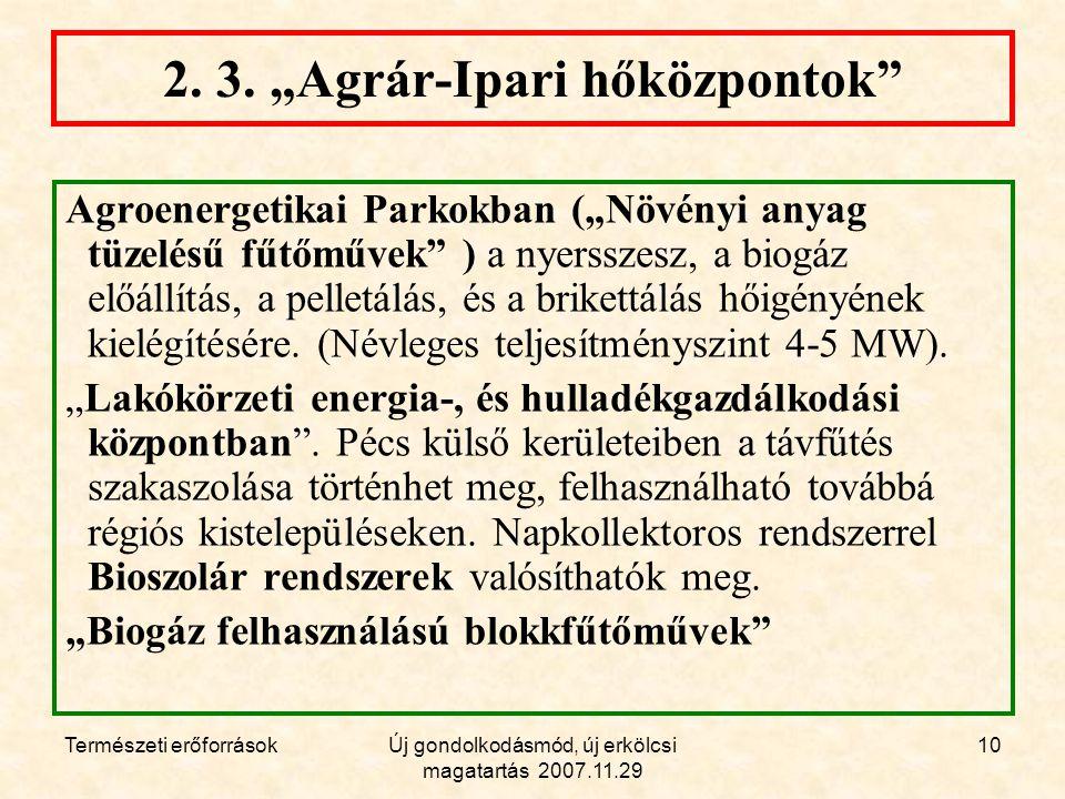 Természeti erőforrásokÚj gondolkodásmód, új erkölcsi magatartás 2007.11.29 10 2.