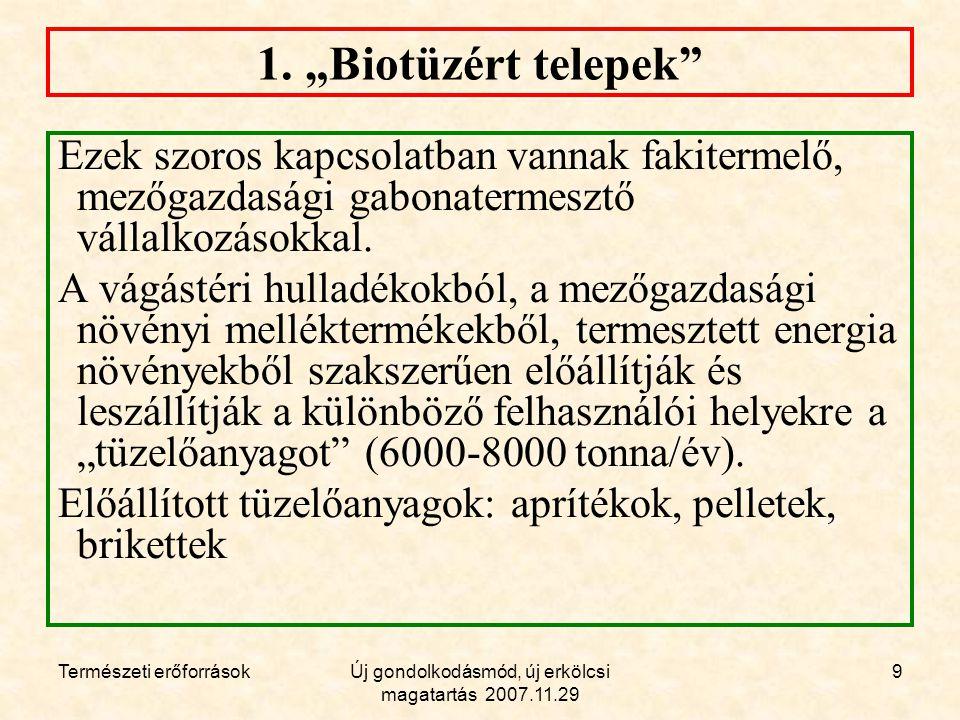 Természeti erőforrásokÚj gondolkodásmód, új erkölcsi magatartás 2007.11.29 20 AEP + Finomító központtevékenysége